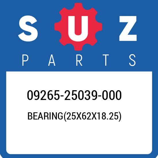 09265-25039-000 Suzuki Bearing(25x62x18.25) 0926525039000, New Genuine OEM Part